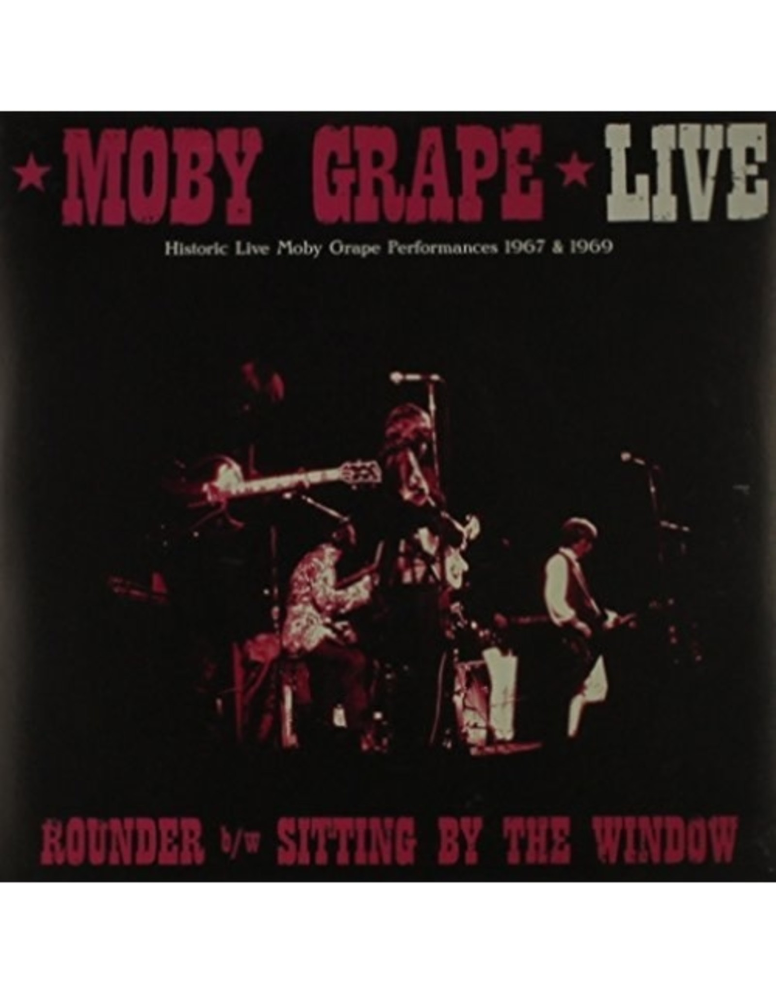 """Moby Grape - Live: Rounder/Sitting By the Window 7"""""""