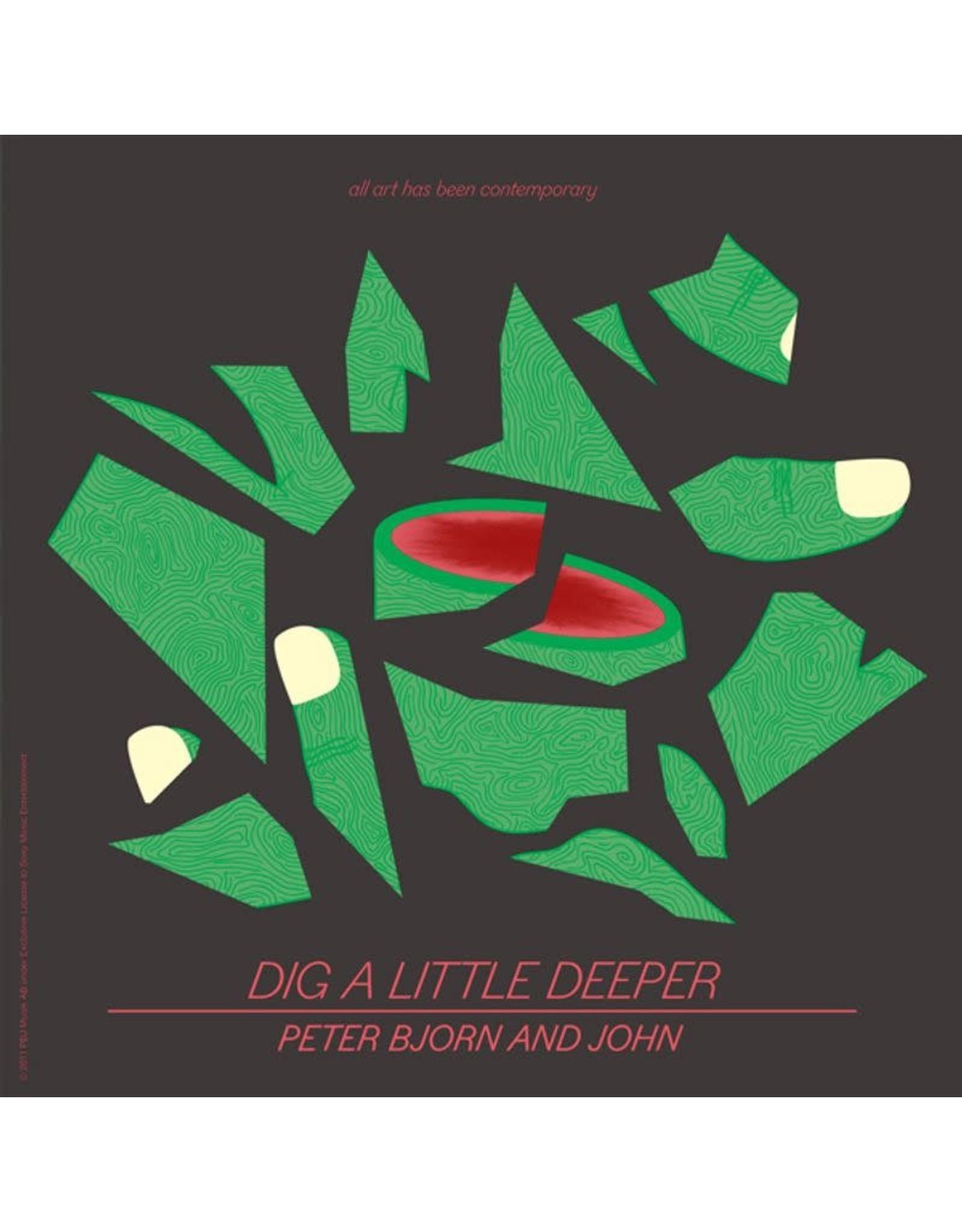 """Peter, Bjorn & John - Dig A Little Deeper 7"""""""