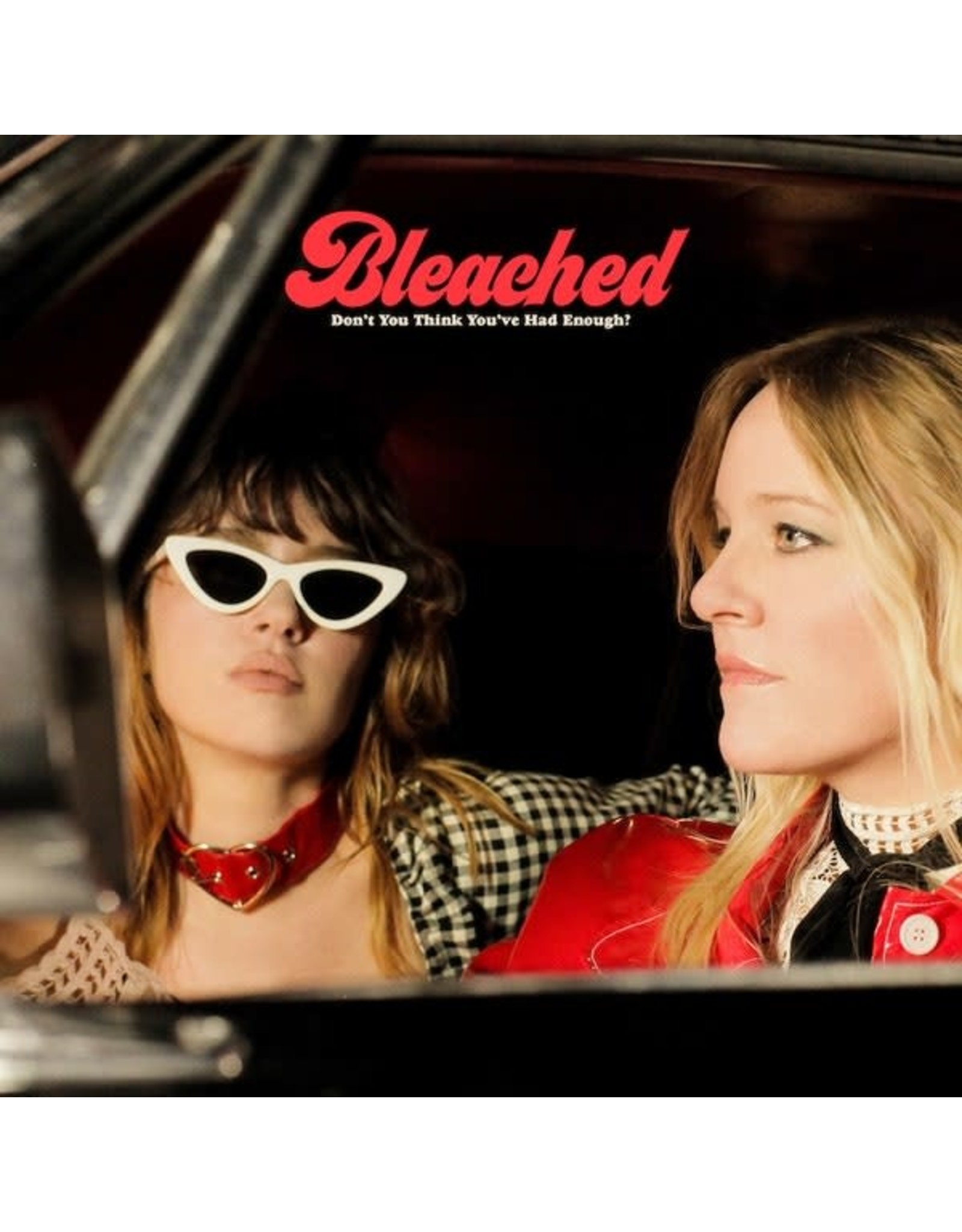 Bleached - Don't You Think You've Had Enough CD