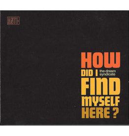 Dream Syndicate - How Did I Find Myself Here? CD