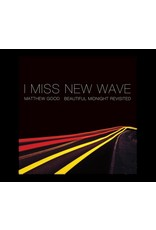 Good, Matthew - I Miss New Wave: Beautiful Midnight Revisited CD