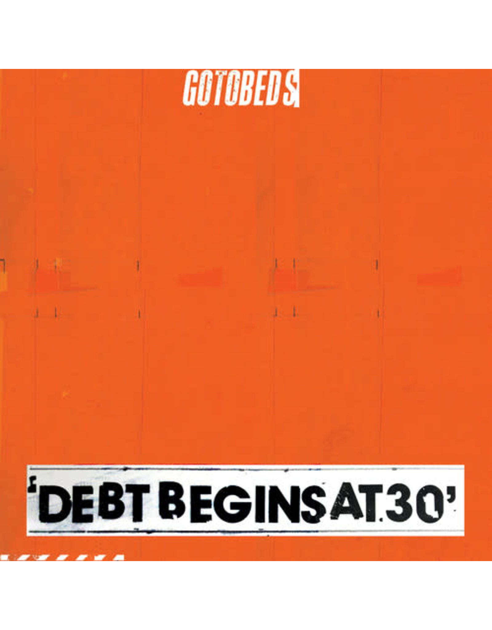 Gotobeds - Debt Begins At 30 CD