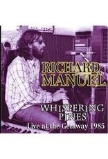 Manuel, Richard - Whispering Pines: Live at the Gateway 1985 CD