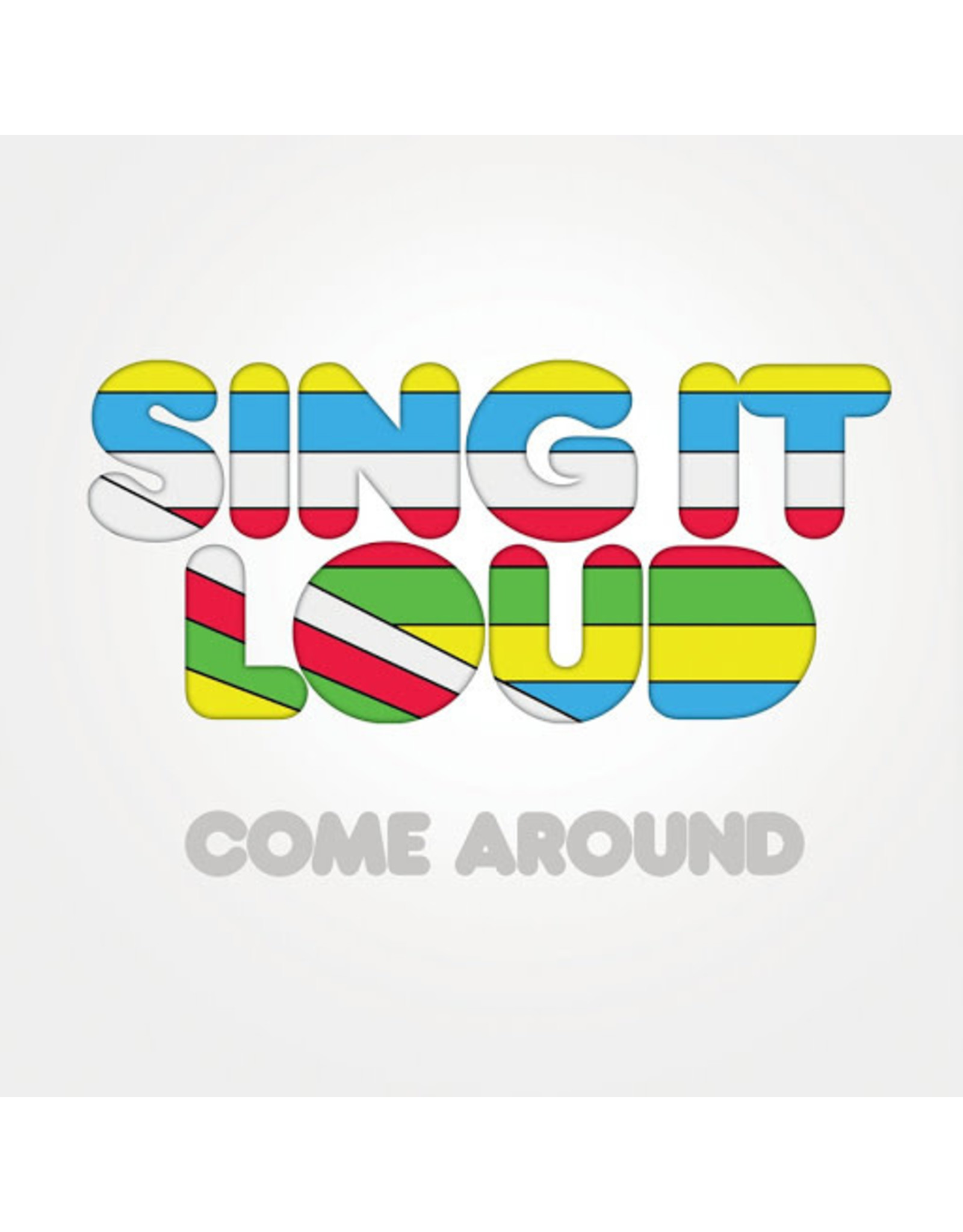 Sing It Loud - Come Around CD