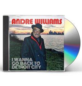 Williams, Andre - I Wanna Go Back to Detroit City CD