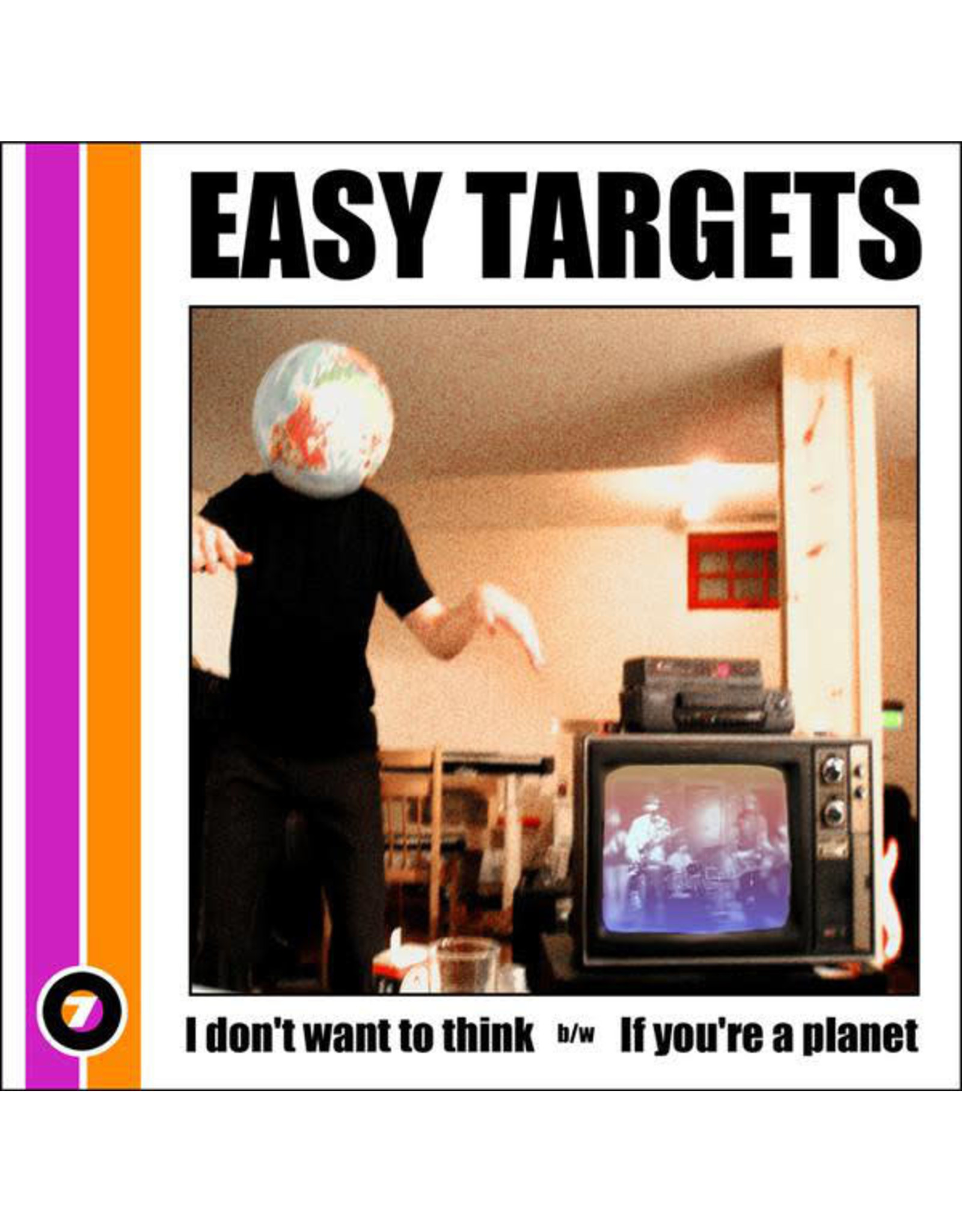 """Easy Targets - I Don't Want To Think 7"""""""