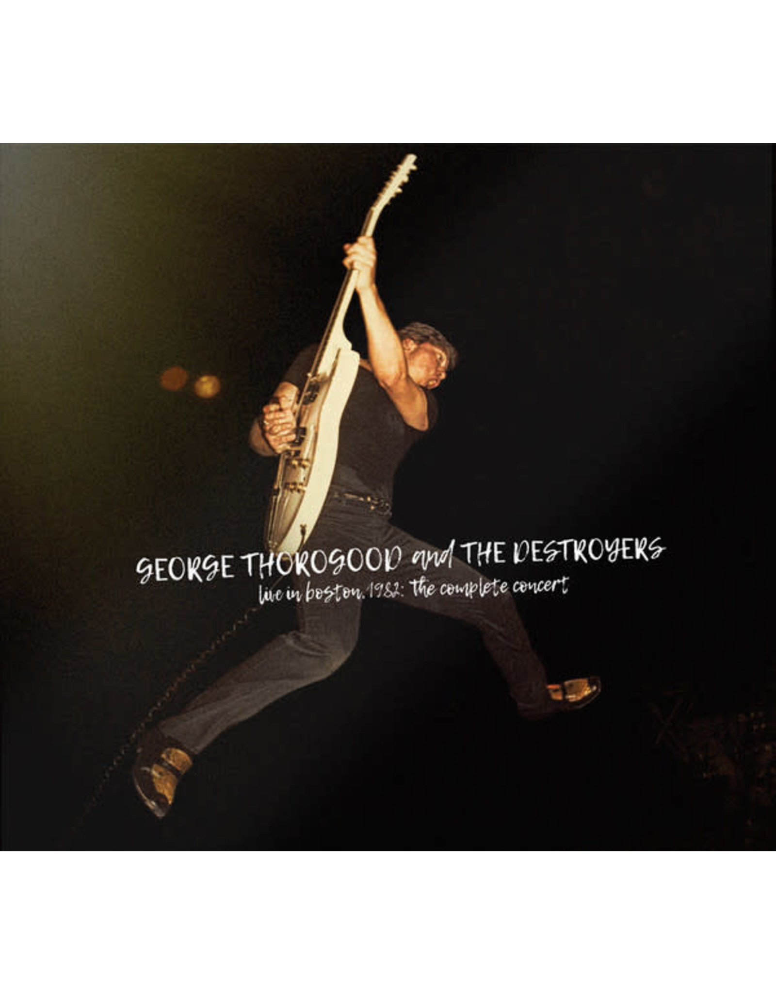 Thorogood, George & The Destroyers - Live in Boston 1982: The Complete Concert 3LP