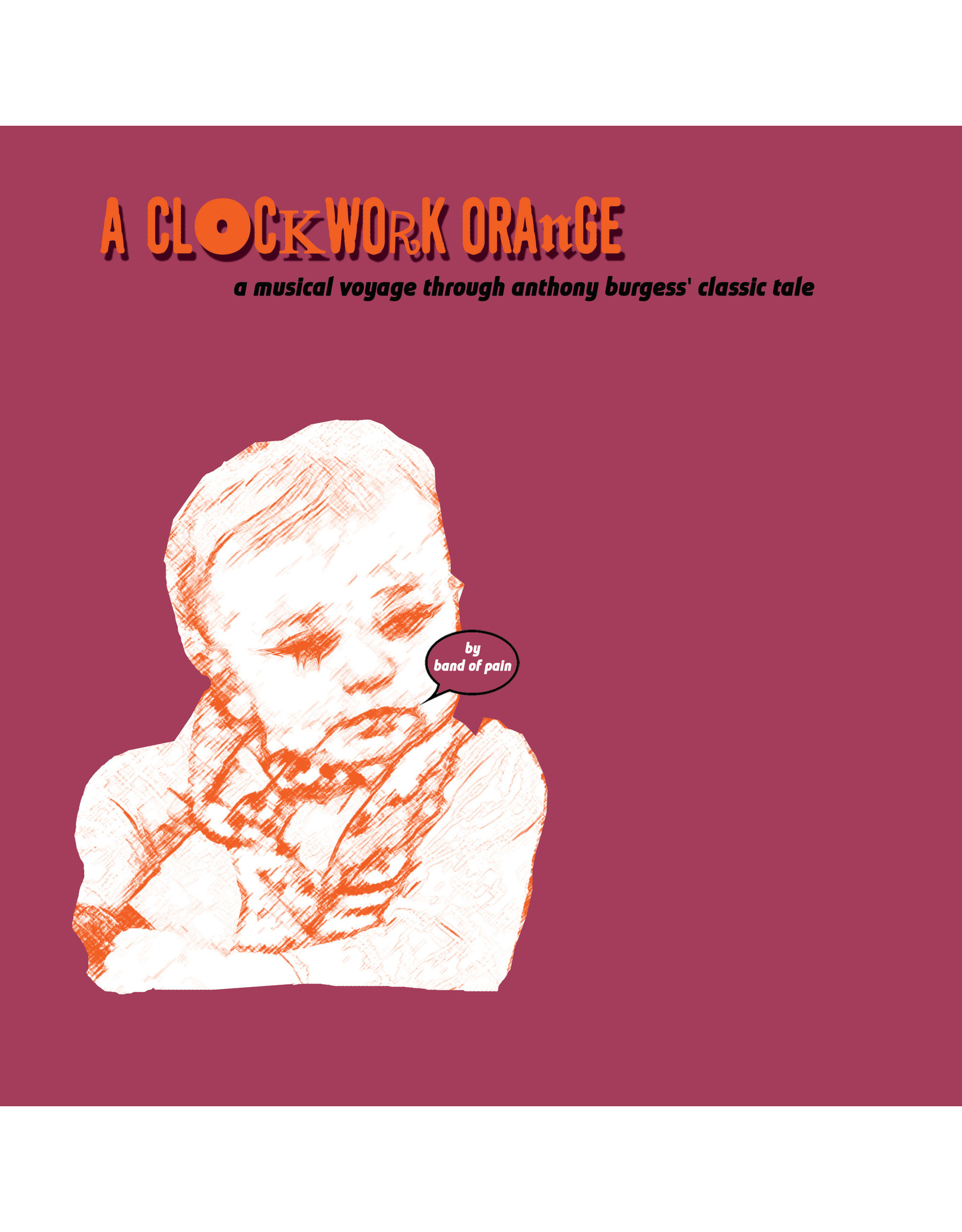 Band Of Pain - A Clockwork Orange (Imaginary Soundtrack) LP