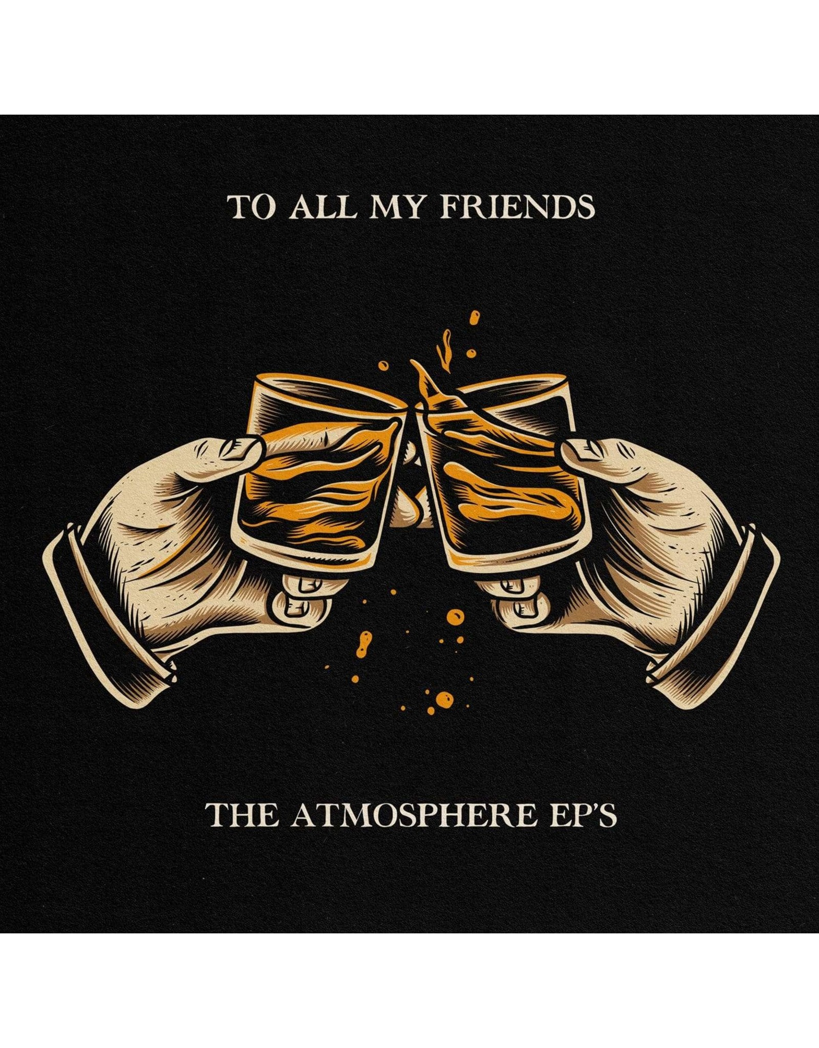 Atmosphere - To All My Friends, Blood Makes The Blade Holy: The Atmosphere EP's LP