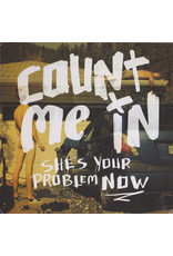 Count Me In - She`s Your Problem Now CD