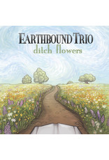 Earthbound Trio - Ditch Flowers CD