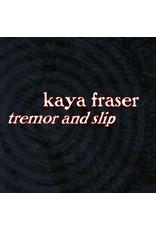 Fraser, Kaya - Tremor & Slip CD