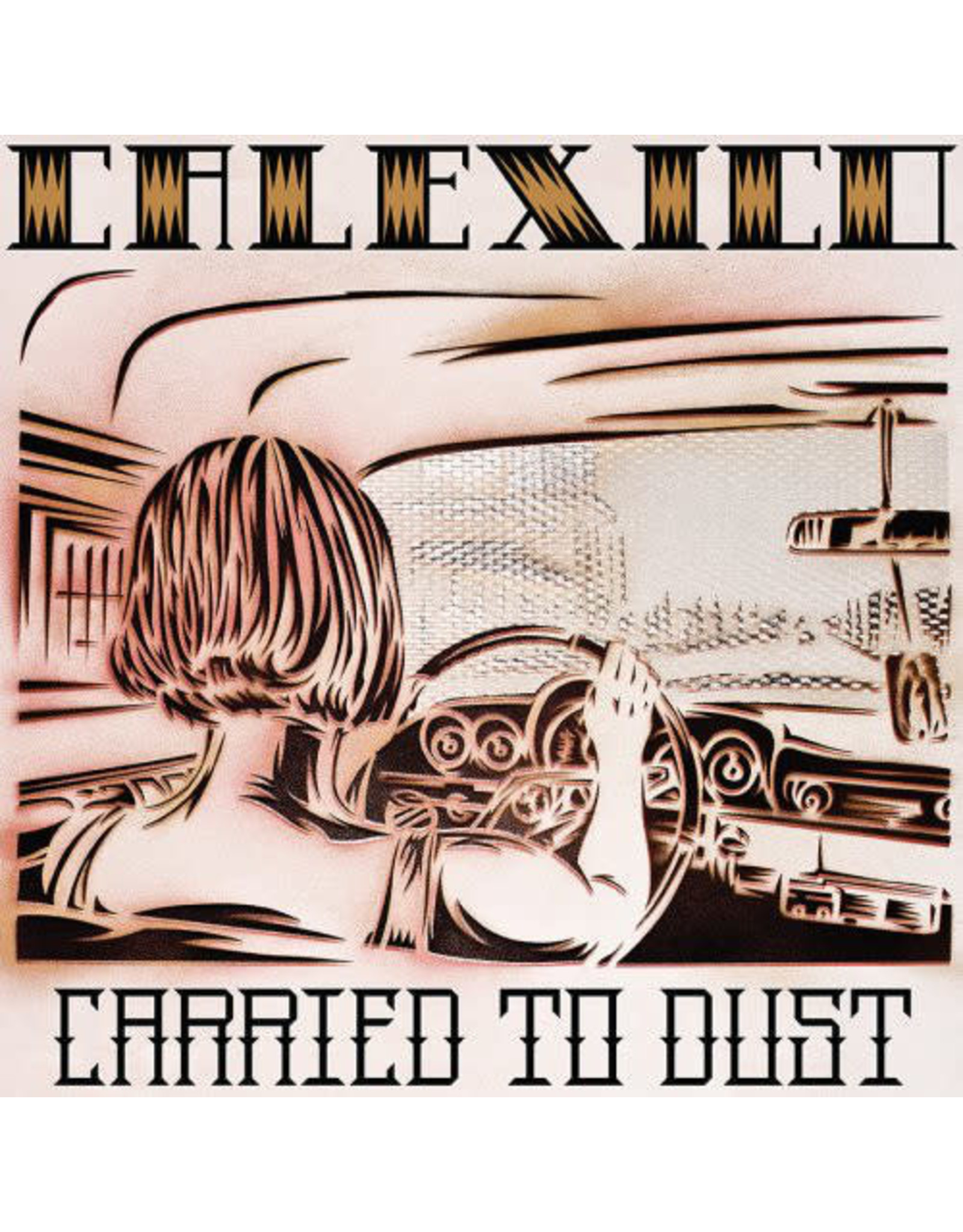 Calexico - Carried To Dust LP
