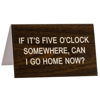 DESK SIGN LARGE: FIVE OCLOCK SOMEWHERE
