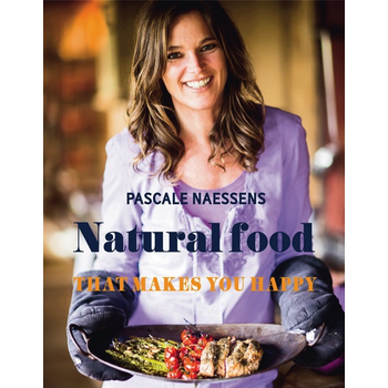 Natural Food that Makes You Happy / NAESSENS PASCALE