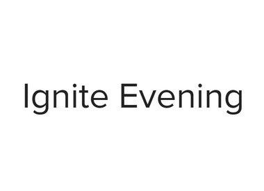 IGNITE EVENING
