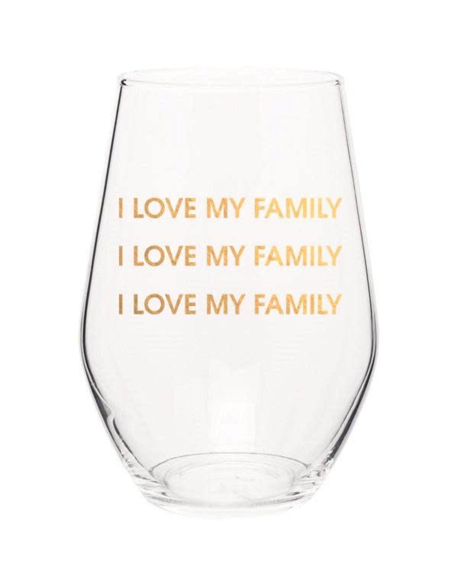 Chez Gagne I Love My Family - Wine Glass