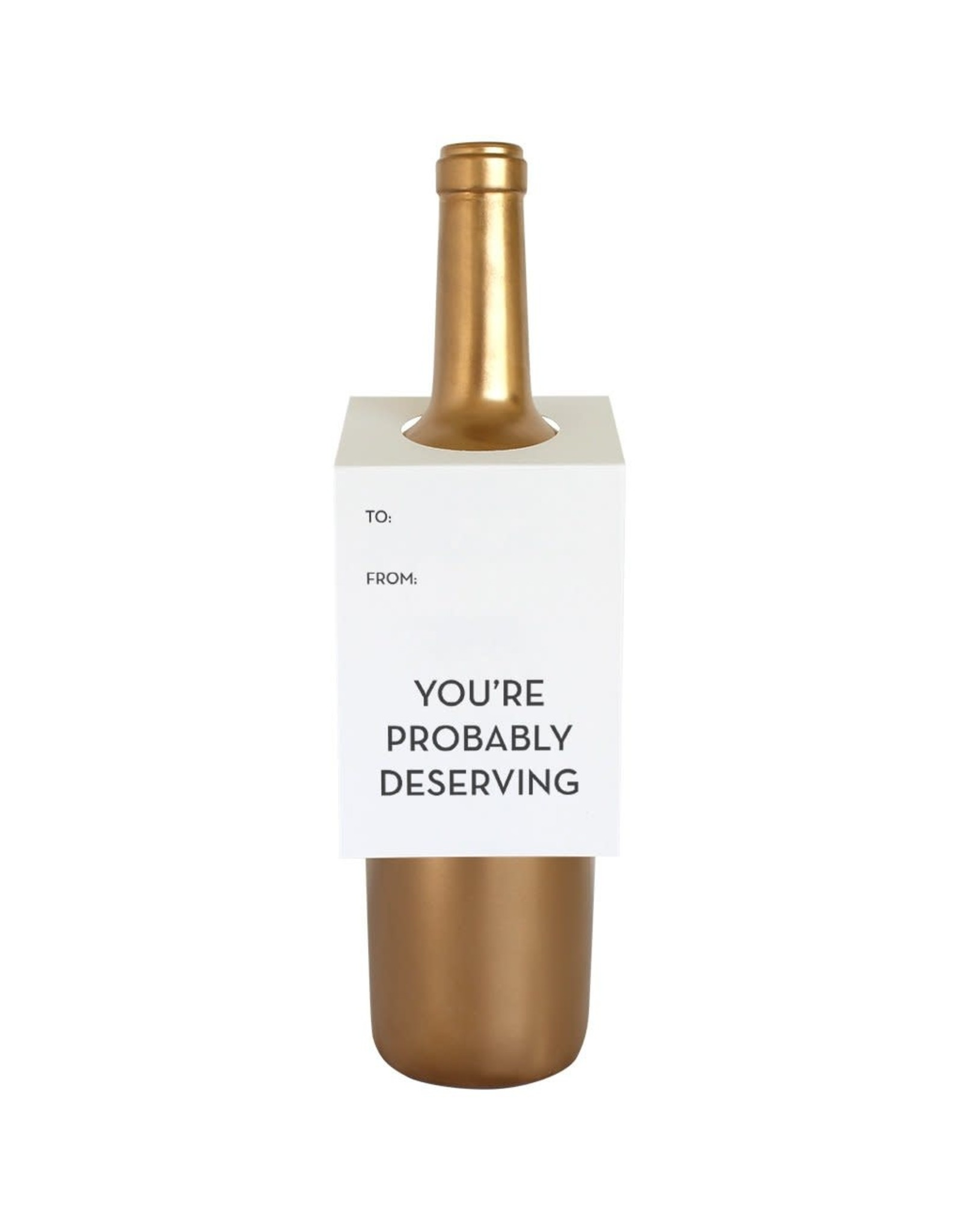 Chez Gagne You're Probably Deserving - Wine & Spirit Tag