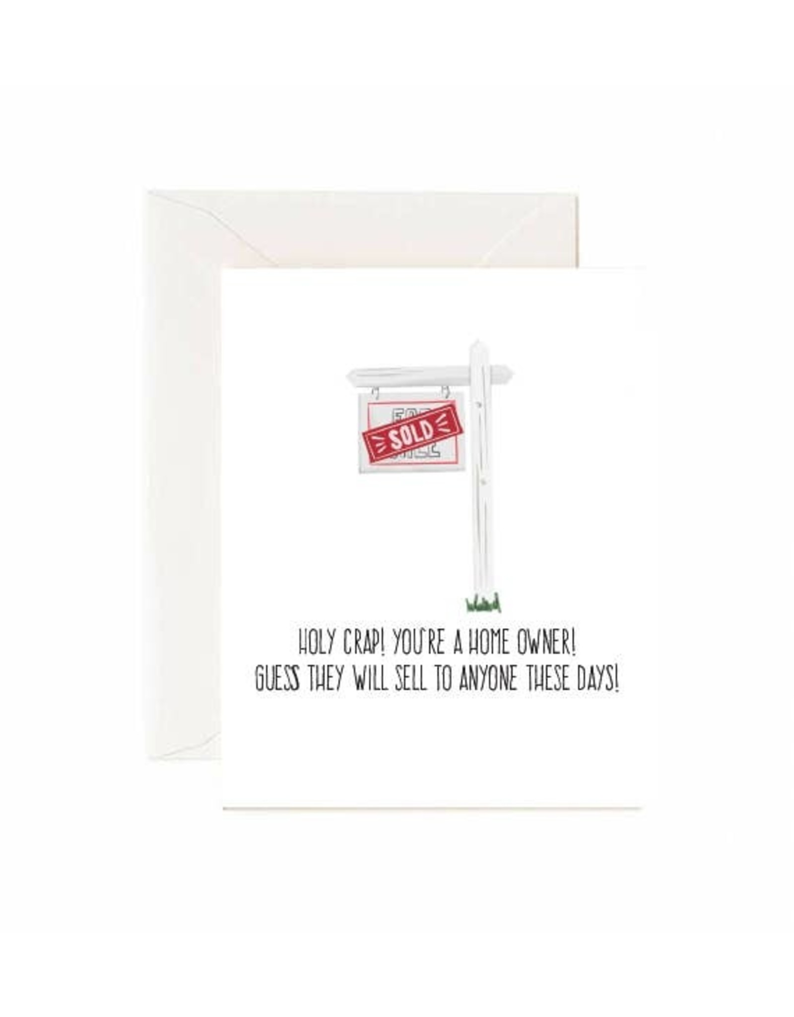 "Jaybee Designs Sold Sign ""Holy Crap! You're A Home Owner!""  - Card"