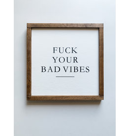 Hazel Collection Fuck Your Bad Vibes 13.5 x 13.5