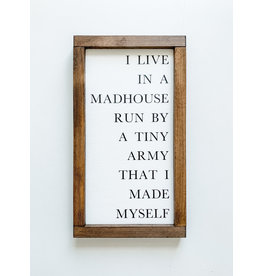 Hazel Collection I Live In A Madhouse 7.5 x 13.5