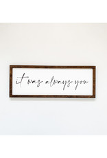 Hazel Collection It Was Always You 9.5 x 25.5
