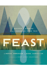 FEAST: Recipes and Stories From a Canadian Roadtrip