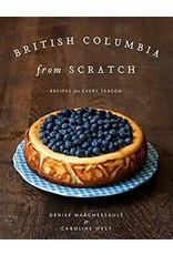British Columbia From Scratch Cookbook