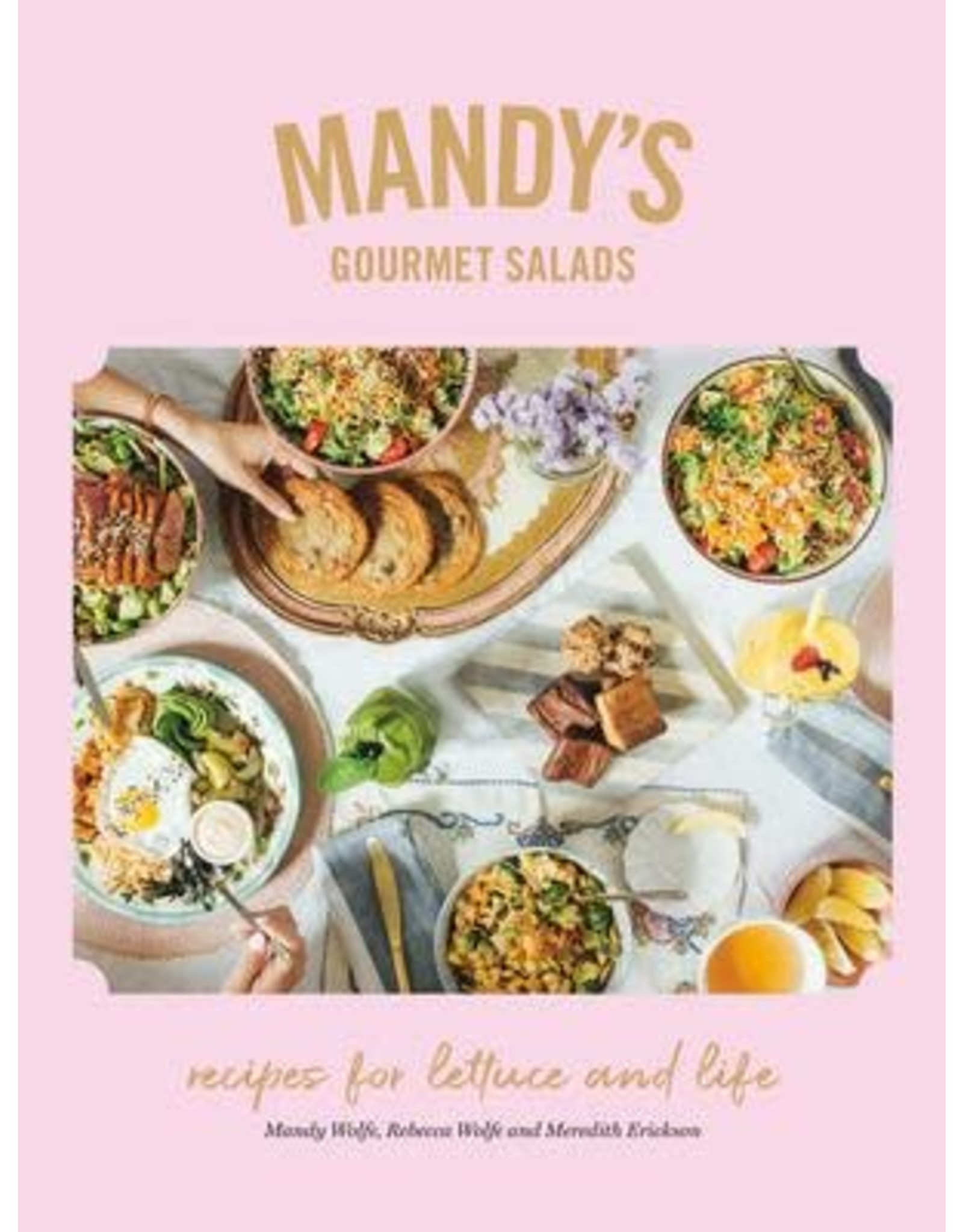 Mandy's Gourmet Salads: Recipes For Lettuce & Life
