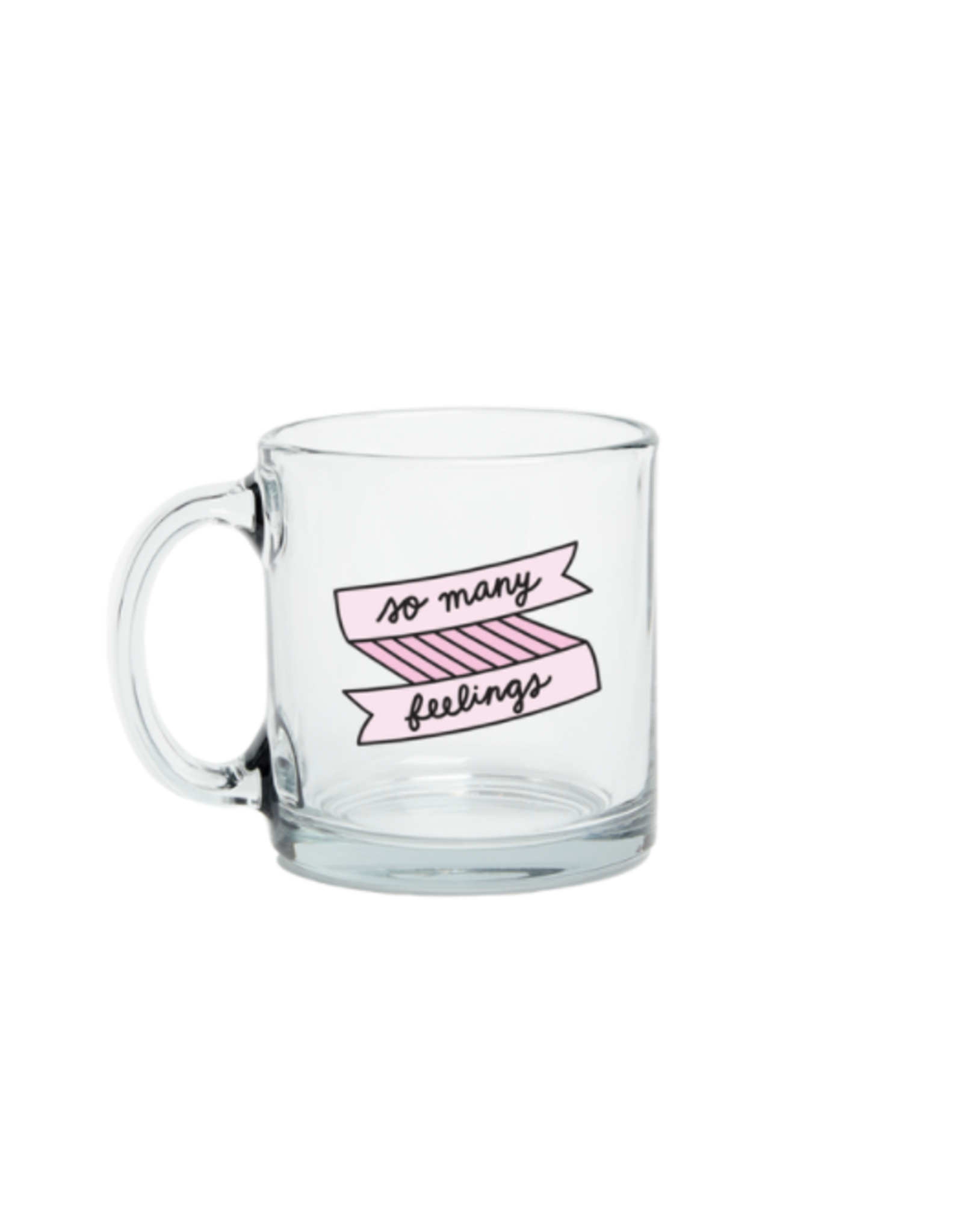 Talking Out of Turn So Many Feelings - Glass Mug