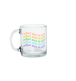 Talking Out of Turn Glass Mug   What Day Is It?