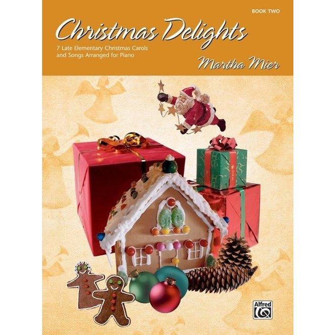 Alfred's - Christmas Delights, Book 2  (Martha Mier)