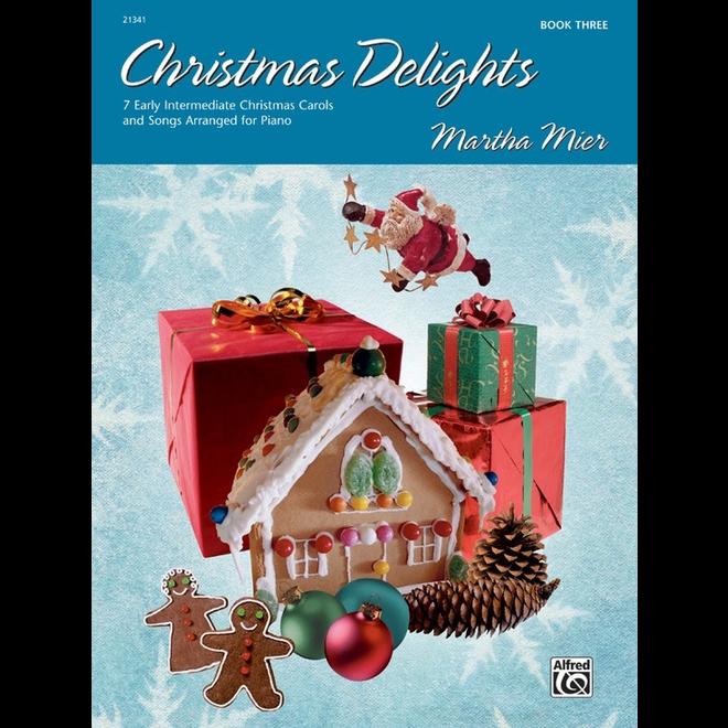 Alfred's - Christmas Delights, Book 3  (Martha Mier)