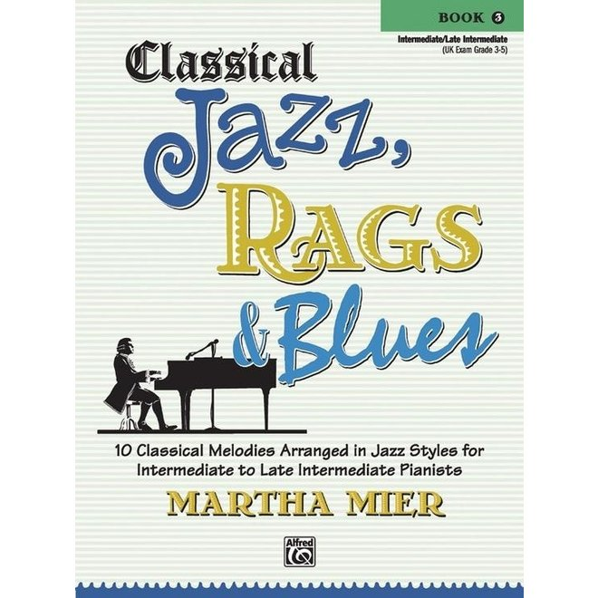 Alfred's - Classical Jazz, Rags & Blues, Book 3