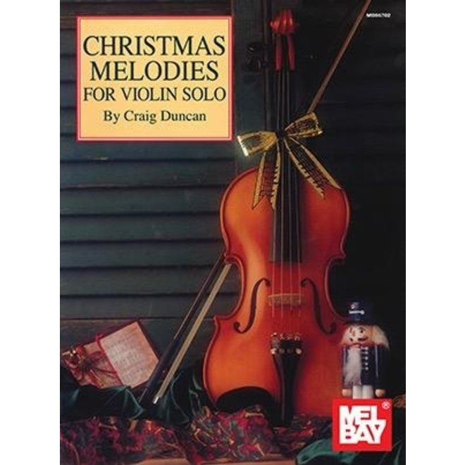 Mel Bay's - Christmas Melodies for Violin Solo