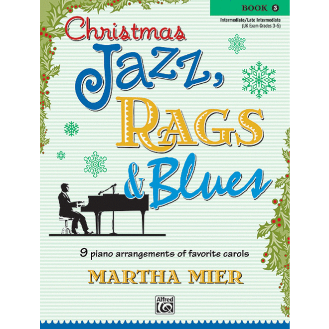 Alfred's - Christmas Jazz, Rags & Blues, Book 3