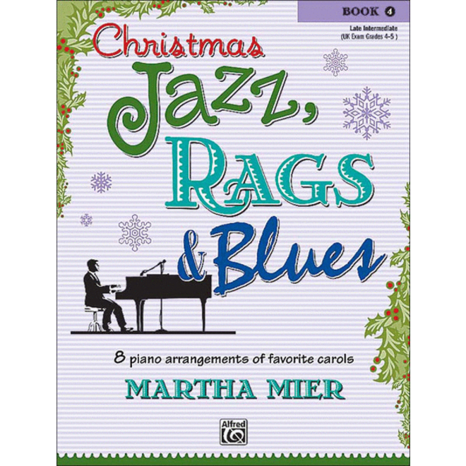 Alfred's -Christmas Jazz, Rags & Blues, Book 4