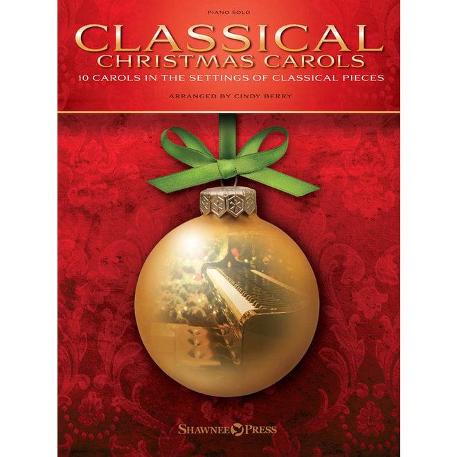 Hal Leonard - Classical Christmas Carols, Arranged by Cindy Berry