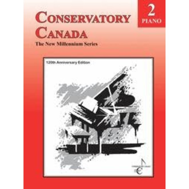 Conservatory Canada - Piano, Grade 2, The New Millenium Series (120th Anniversary Edition)