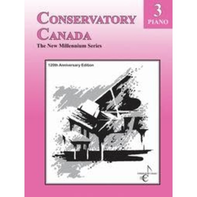 Conservatory Canada - Piano, Grade 3, The New Millenium Series (120th Anniversary Edition)