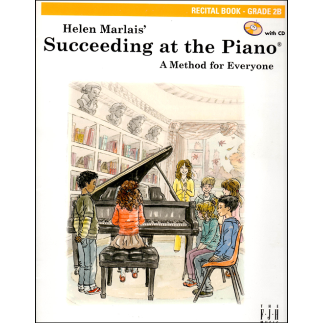FJH - Helen Marlais' Succeeding at the Piano, Grade 2B, Recital Book w/CD (1st Edition)