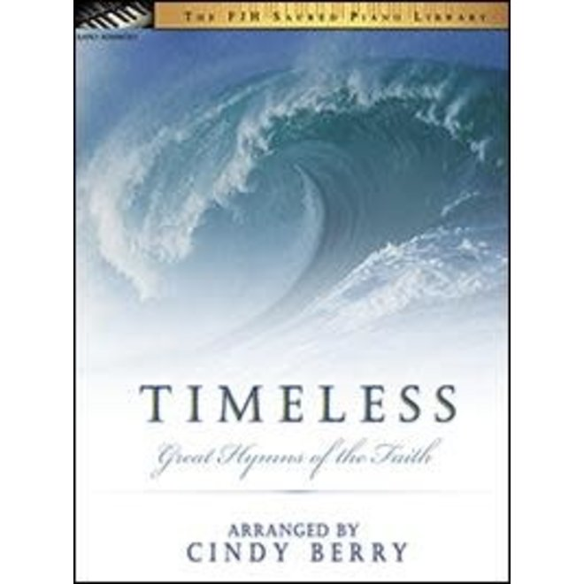 FJH - Timeless (Great Hymns of the Faith), Early Advanced Piano