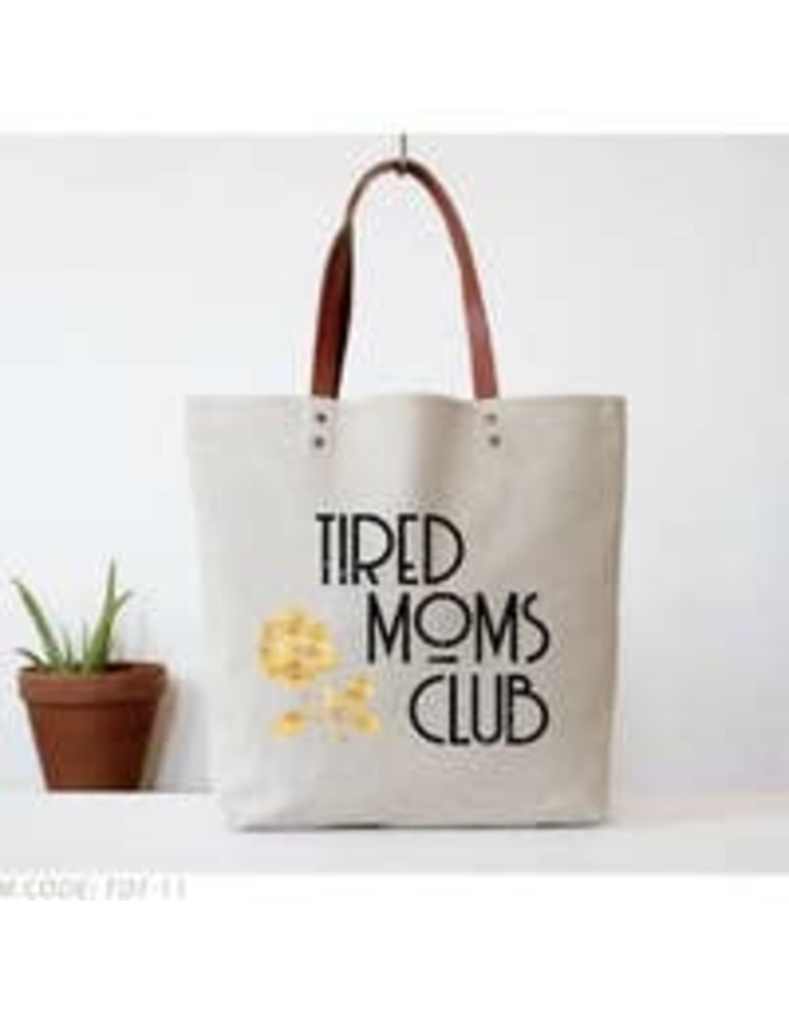Fun Club Tired Moms Club Tote Bag