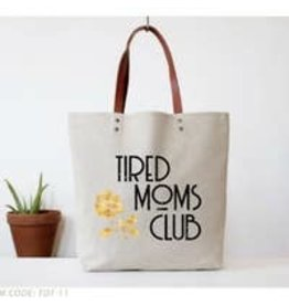 Fun Club Tired Moms Club Tote Bag