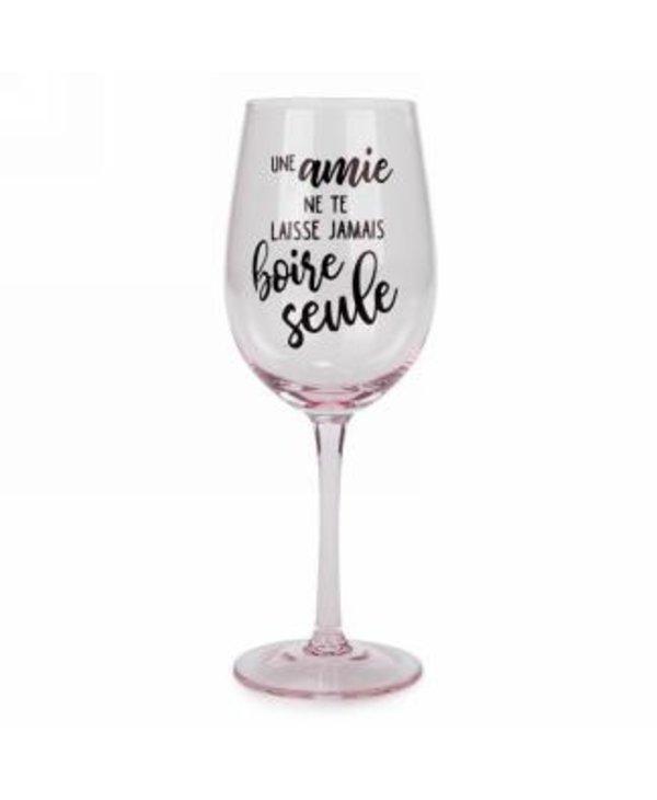 Verre à vin- une amie ne te laisse jamais boire seule
