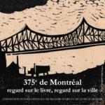375e de Montréal - Regard sur le livre, regard sur la ville
