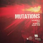 Mutations Les métiers d'art au Québec depuis 1930