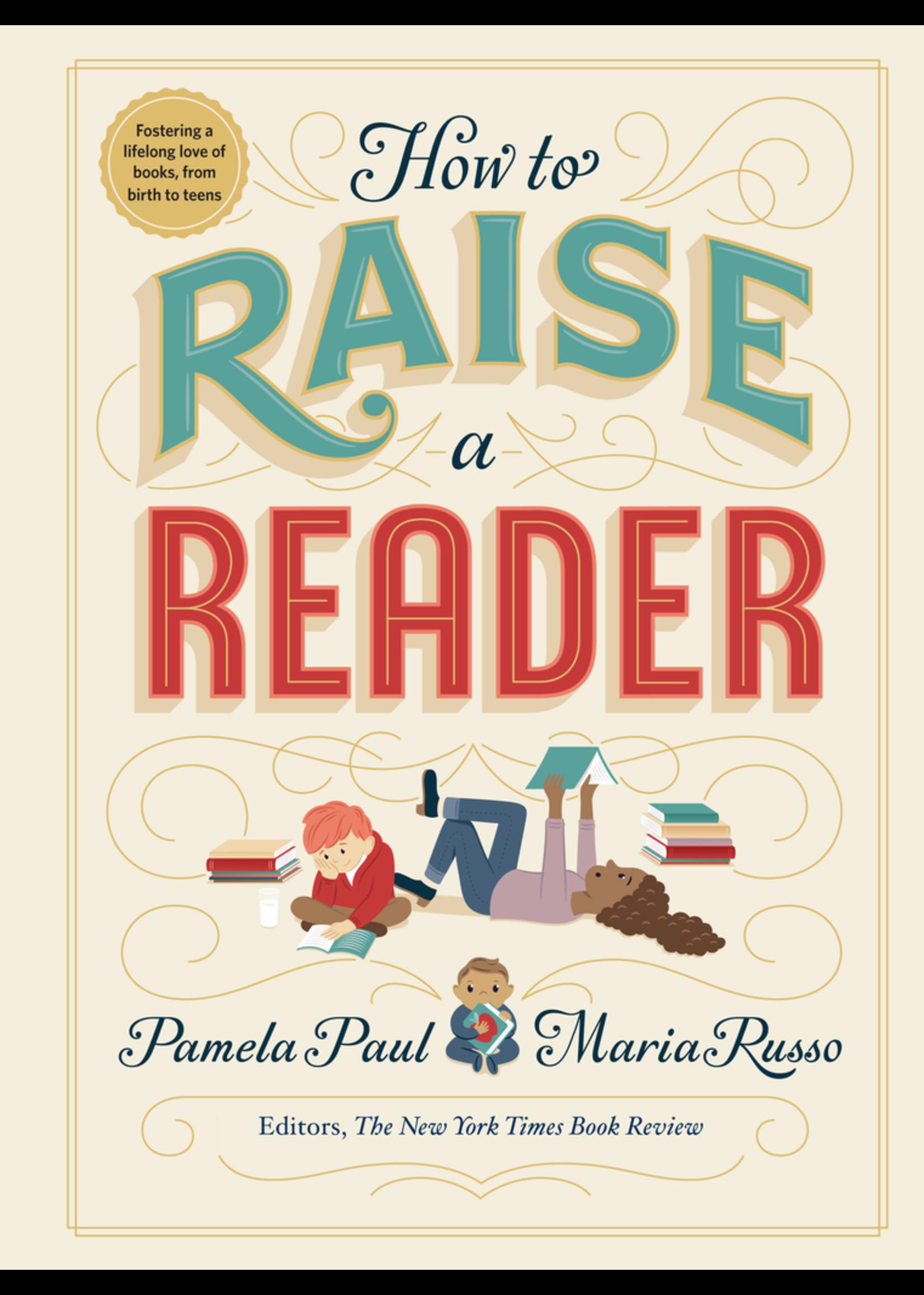 Raincoast Books How to Raise a Reader by Paul, Pamela; Russo, Maria