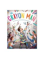 Raincoast Books The Crayon Man: The True Story of the Invention of Crayola Crayons by  Natascha Biebow