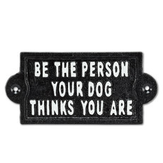 """""""Be the Person…"""" Sign"""